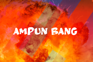 a Ampun Bang