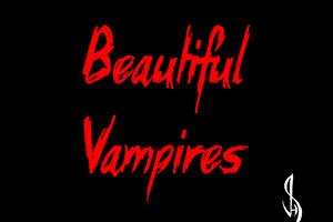 Beautiful Vampires