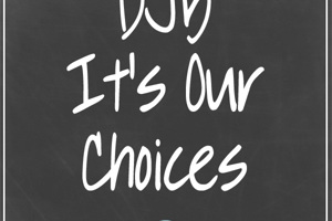 DJB It's Our Choices