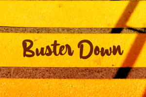 a Buster Down