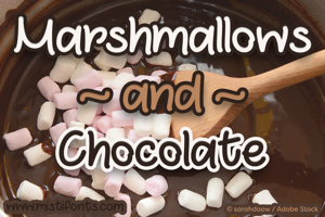 Marshmallows and Chocolate