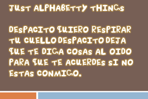 Just Alphabetty Thing!