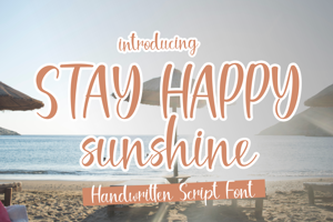 Stay Happy Sunshine
