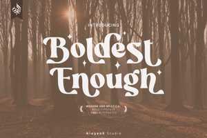 Boldest Enough