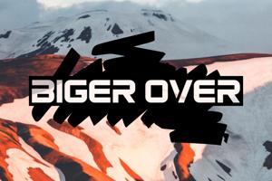 b Biger Over