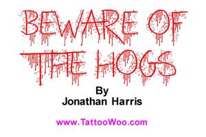 Beware of the Hogs
