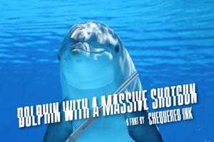 Dolphin with a Massive Shotgun