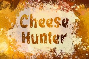 c Cheese Hunter