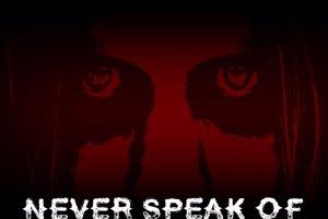 Never Speak Of