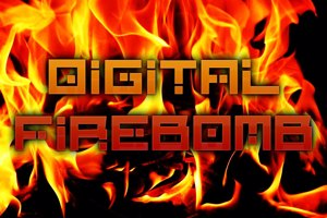 Digital Firebomb