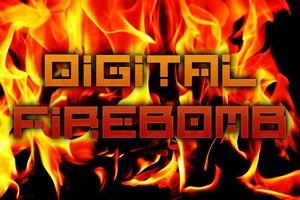 Digital Firebomb