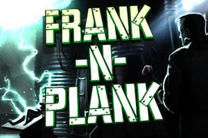 Frank-n-Plank