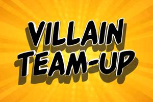 Villain Team-Up