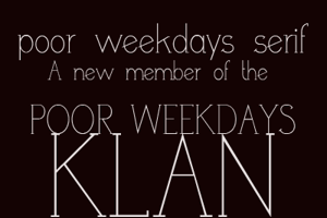 poor weekdays serif