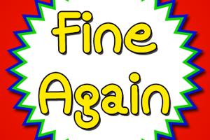 Fine Again