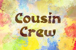 c Cousin Crew