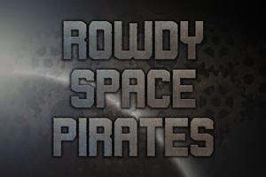 Rowdy Space Pirates