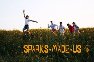 SPARKS MADE US
