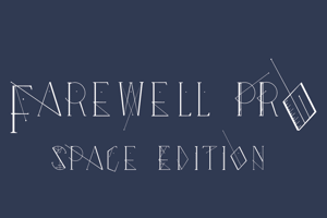"Farewell Pro ""Space Edition"""