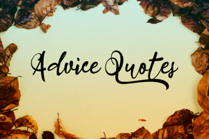 a Advice Quotes