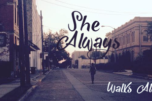 She Always Walk Alone Demo