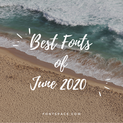 Best Fonts of June 2020 collection