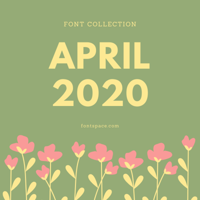 Best fonts of April 2020 collection