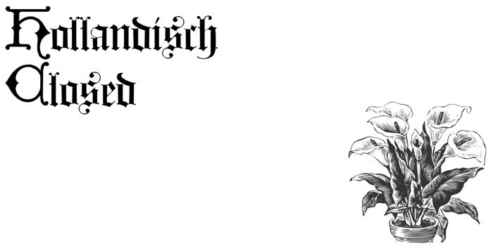 Hollandisch Closed Font poster