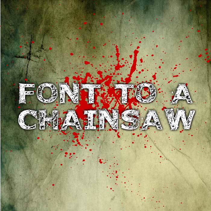 Font to a Chainsaw poster