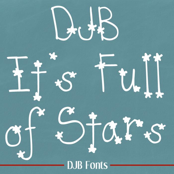 DJB  It's Full of Stars Font poster