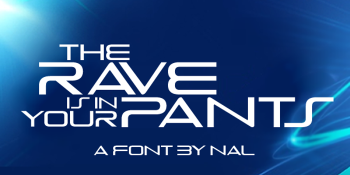 The Rave Is In Your Pants Font poster