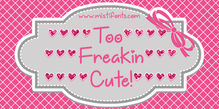 Too Freakin Cute Font poster