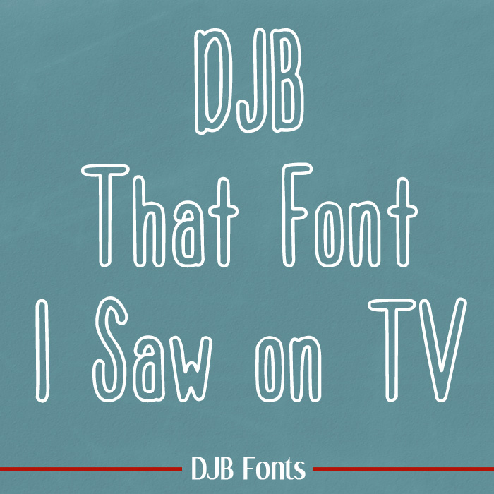 DJB That Font I Saw on TV poster