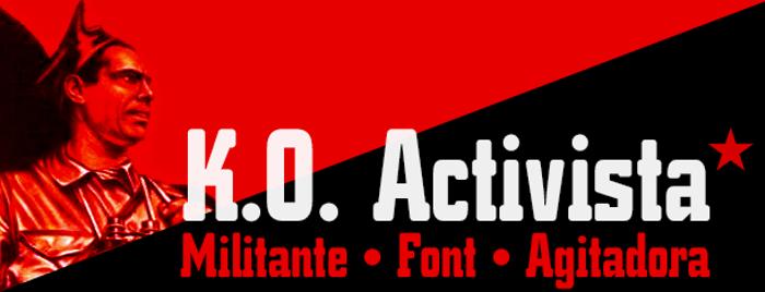 K.O. Activista* Font poster