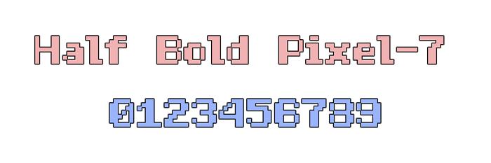Half Bold Pixel-7 Font poster