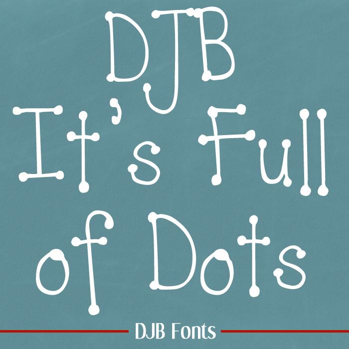 DJB  It's Full of Dots Font poster