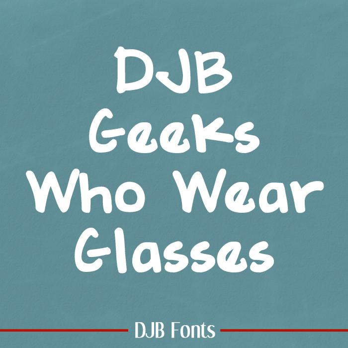 DJB GEEKS WHO WEAR GLASSES Font poster