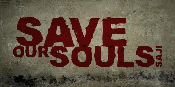 SAVE OUR SOULS saji Font poster