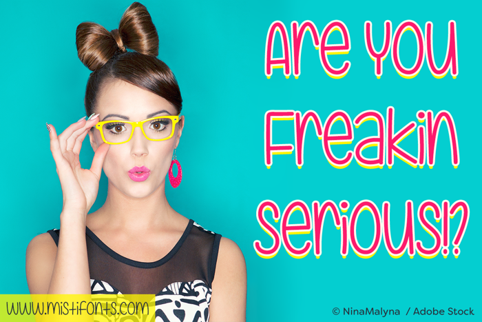 Are You Freakin' Serious  Font poster