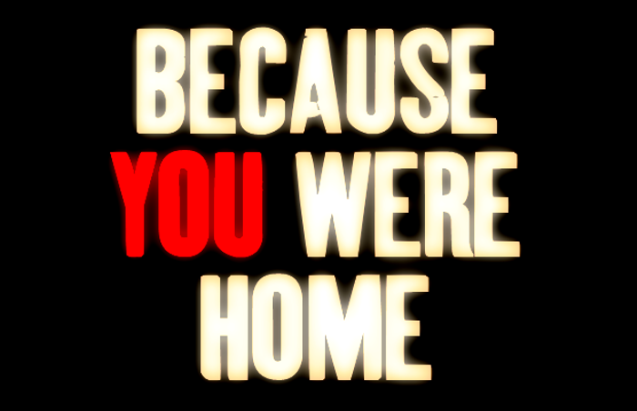 Because You Were Home Font poster