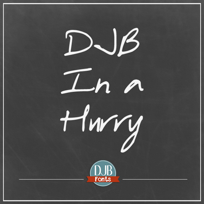 DJB In a Hurry Font poster