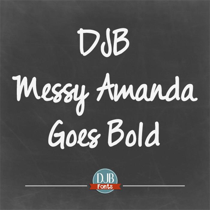 DJB Messy Amanda Goes Bold Font poster