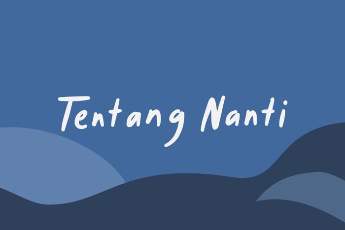 Tentang Nanti Font poster