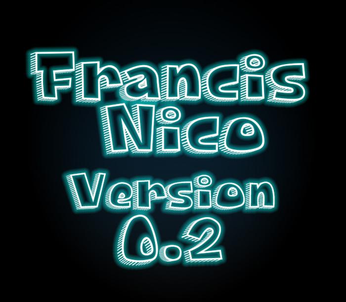 Francis Nico V 0.2 Font poster