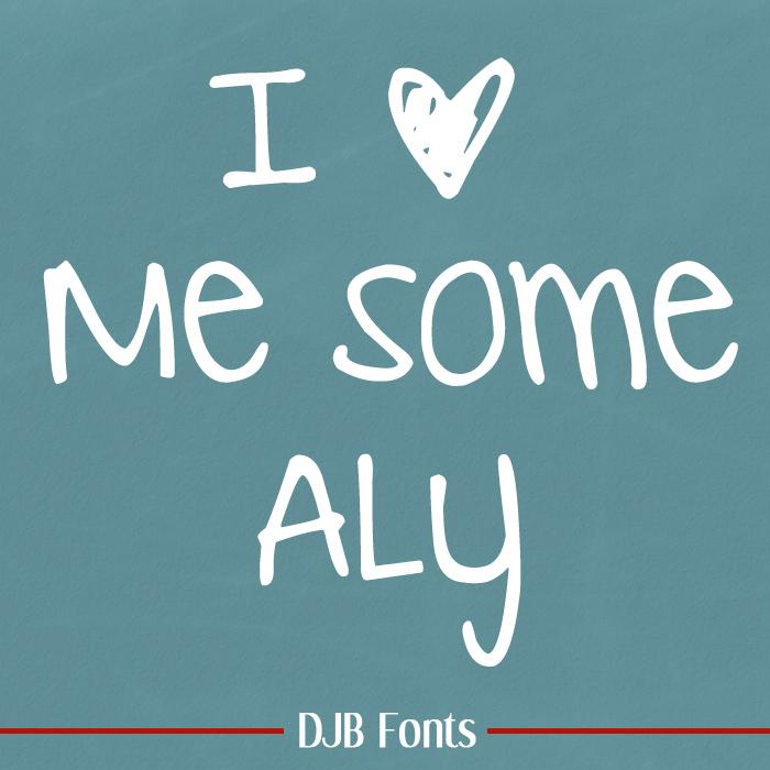 DJB I Love Me Some Aly Font poster