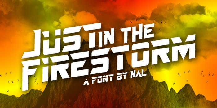 Just In The Firestorm Font poster