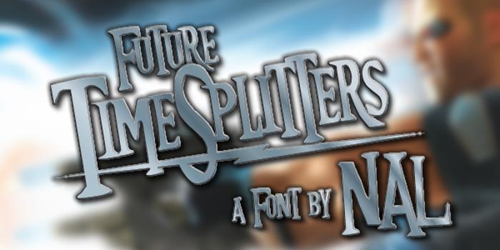 Future TimeSplitters Font poster