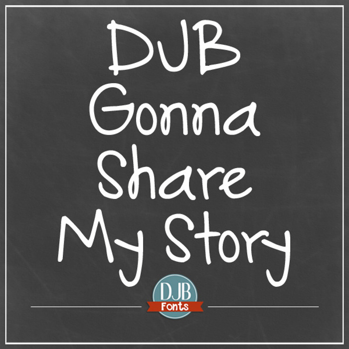 DJB Gonna Share My Story Font poster
