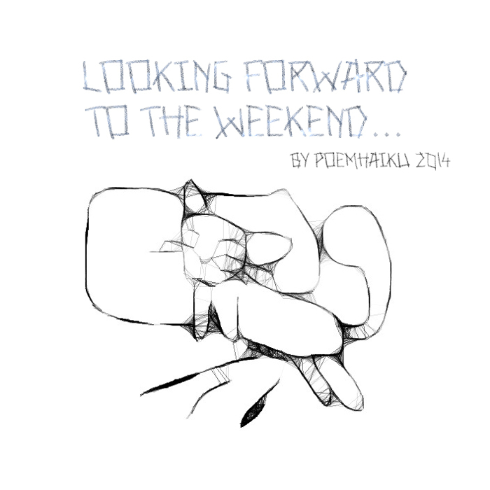 Looking forward to the weekend! Font poster