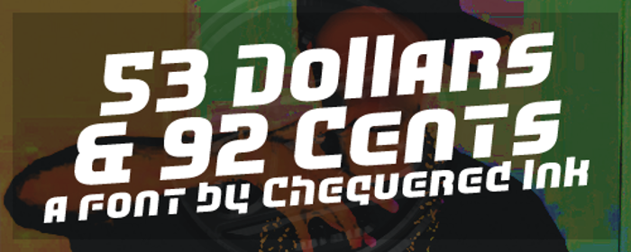 53 Dollars And 92 Cents Font poster